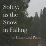 Softly, as the Snow in Falling