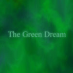 The Green Dream